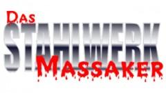 DasStahlwerkmassaker